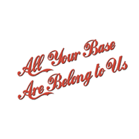 All Your Base Are Belong to Us download